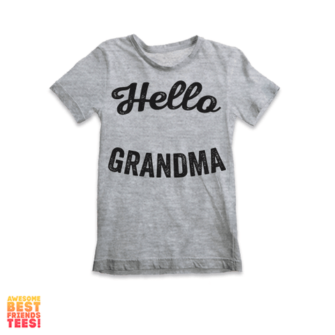 Hello Grandma | Kids' Tee on a super comfortable Shirts for sale at Awesome Best Friends' Tees