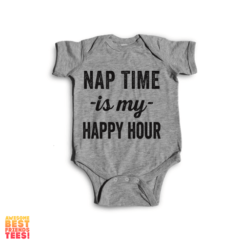 (Sale) Nap Time Is My Happy Hour | Onesie on a super comfortable Onesie for sale at Awesome Best Friends' Tees