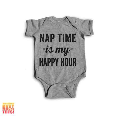 Nap Time Is My Happy Hour | Onesie