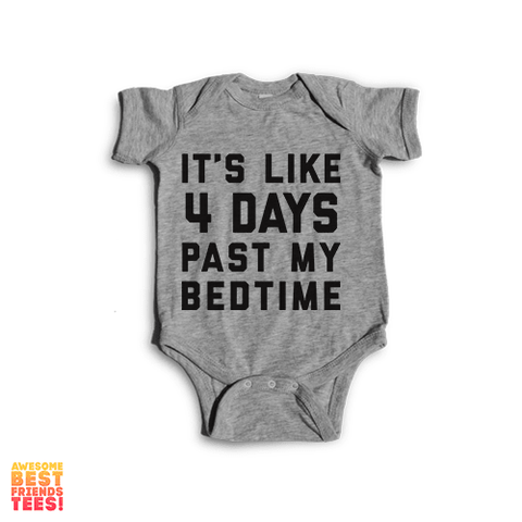 It's Like 4 Days Past My Bedtime | Onesie