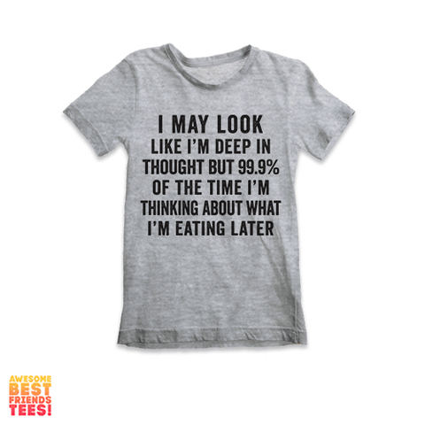 I May Look Deep In Thought |  Kids' Tees