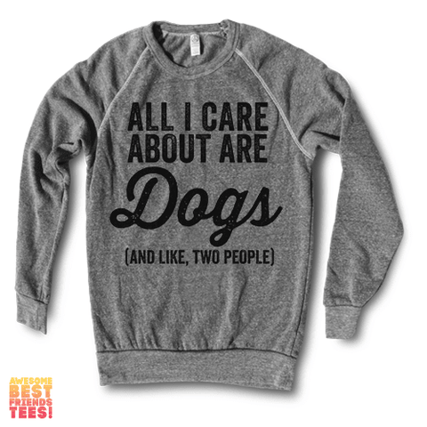 All I Care About Are Dogs (And Like, Two People)