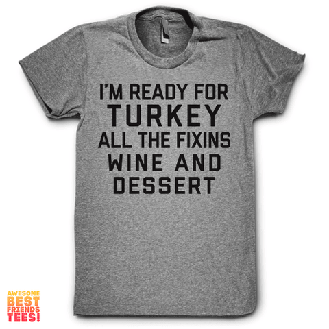 (Sale) I'm Ready For Turkey
