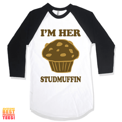 I'm Her Studmuffin on a super comfy Shirts at Awesome Best Friends' Tees!