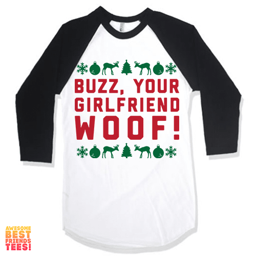 Buzz Your Girlfriend, Woof on a super comfortable Shirts for sale at Awesome Best Friends' Tees