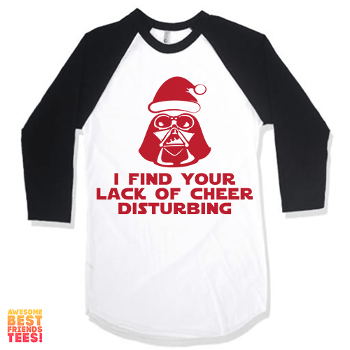 I Find Your Lack Of Cheer Disturbing on a super comfy Shirts at Awesome Best Friends' Tees!