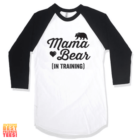 In Training Mama Bear on a super comfortable Shirts for sale at Awesome Best Friends' Tees