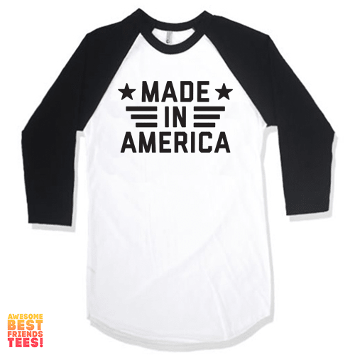 Made In America on a super comfortable Shirts for sale at Awesome Best Friends' Tees