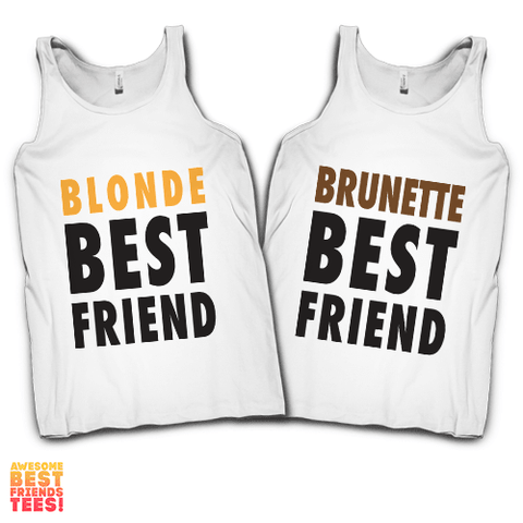 (Sale) Blonde & Brunette Best Friends | Best Friends Tanks on a super comfortable Tanks for sale at Awesome Best Friends' Tees