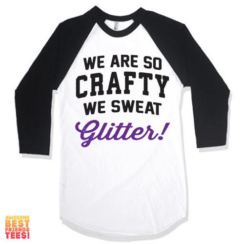 I Am So Crafty I Sweat Glitter (Purple) on a super comfy Shirts at Awesome Best Friends' Tees!