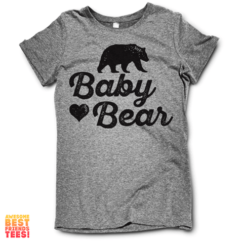 Baby Bear | Adult Women's on a super comfy Shirts at Awesome Best Friends' Tees!