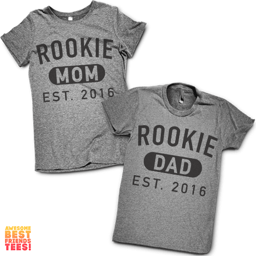 Rookie Mom, Rookie Dad | Matching New Parents Shirts on a super comfy Shirts at Awesome Best Friends' Tees!