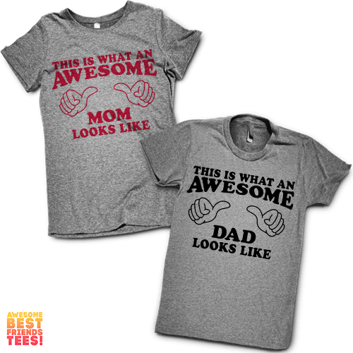 This Is What An Awesome Mom & Dad Look Like | Mom & Dad Shirts on a super comfy Shirts at Awesome Best Friends' Tees!