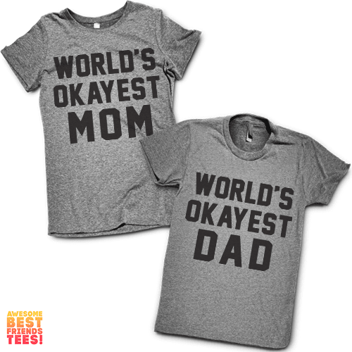 World's Okayest Mom, World's Okayest Dad | Couples Shirts (Pinterest) on a super comfy Shirts at Awesome Best Friends' Tees!