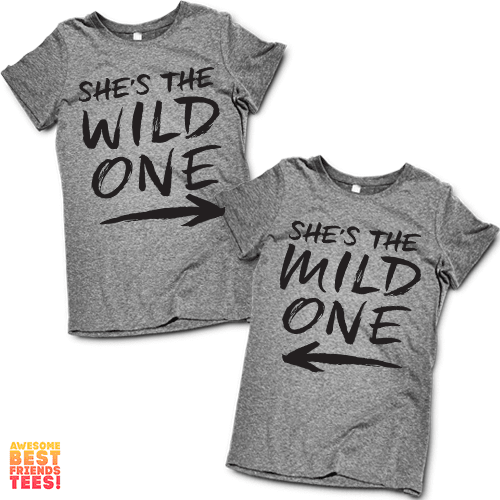 She's The Wild One, She's The Mild One | Best Friends Shirts on a super comfortable Shirts for sale at Awesome Best Friends' Tees