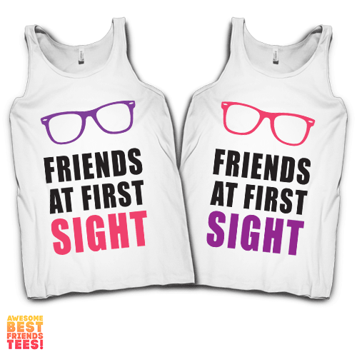 Friends At First Sight | Best Friends Tanks on a super comfy Tanks at Awesome Best Friends' Tees!