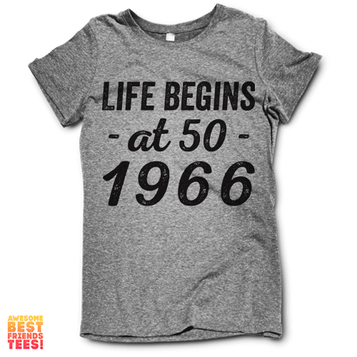 Life Begins At 50, 1966 on a super comfortable Shirts for sale at Awesome Best Friends' Tees