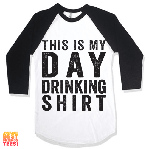 This Is My Day Drinking Shirt (Black) on a super comfy Shirts at Awesome Best Friends' Tees!