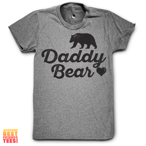Daddy Bear on a super comfy Shirts at Awesome Best Friends' Tees!