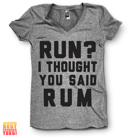 Run? I Thought You Said Rum | V Neck
