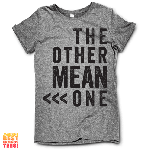 The Other Mean One on a super comfy Shirts at Awesome Best Friends' Tees!