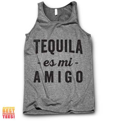 Tequila Es Mi Amigo on a super comfy Tanks at Awesome Best Friends' Tees!