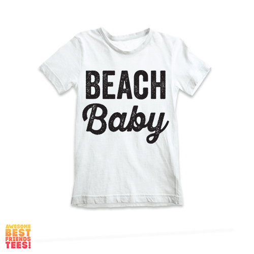 Beach Baby on a super comfy Shirts at Awesome Best Friends' Tees!