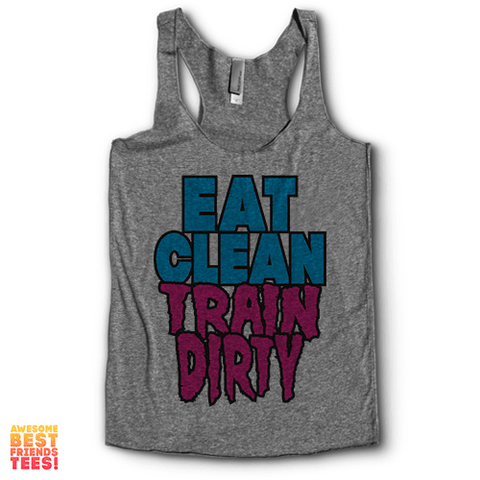 Eat Clean Train Dirty | Racerback