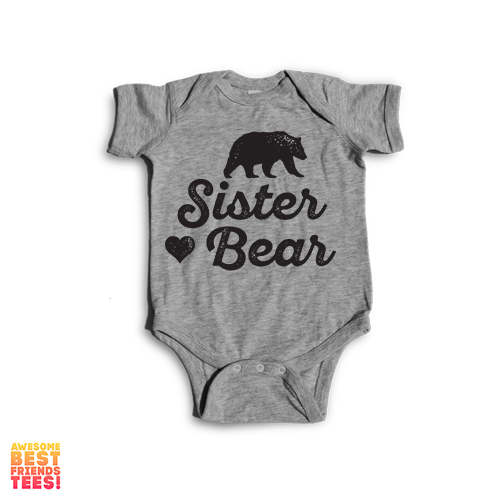 Sister Bear | Onesie on a super comfortable Onesie for sale at Awesome Best Friends' Tees