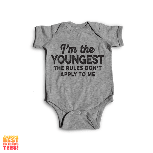 I'm The Youngest, The Rules Don't Apply To Me | Onesie on a super comfy Onesie at Awesome Best Friends' Tees!