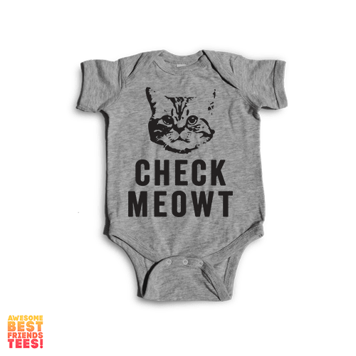 Check Meowt! | Onesie on a super comfortable Onesie for sale at Awesome Best Friends' Tees