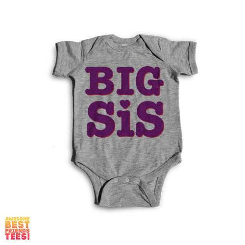 Big Sis | Onesie on a super comfy Onesie at Awesome Best Friends' Tees!