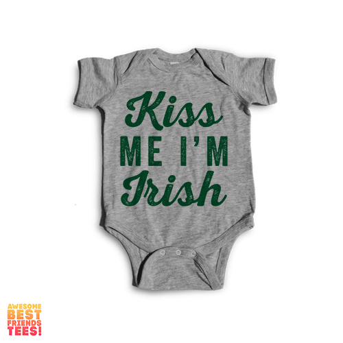 Kiss Me I'm Irish | Onesie on a super comfy Onesie at Awesome Best Friends' Tees!