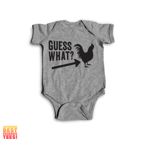 Chicken Butt!!! Guess What!? | Onesie on a super comfortable Onesie for sale at Awesome Best Friends' Tees