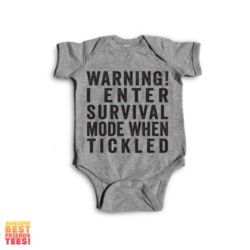 Warning! I Enter Survival Mode If Tickled! | Onesie on a super comfy Onesie at Awesome Best Friends' Tees!