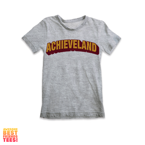 Achieveland | Kids' on a super comfortable Shirts for sale at Awesome Best Friends' Tees