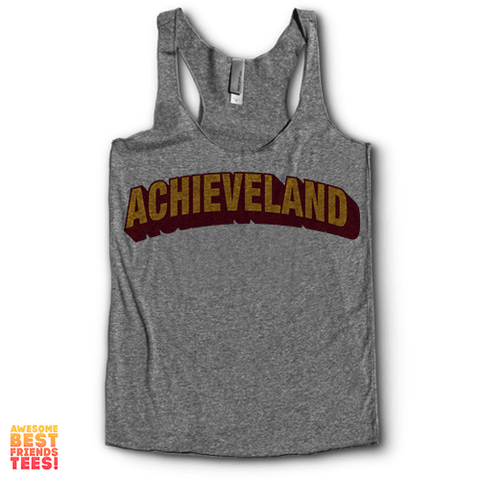 Achieveland | Racerback on a super comfy Racerback at Awesome Best Friends' Tees!
