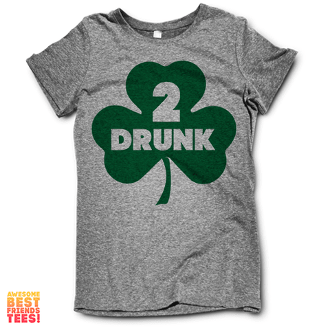 Drunk 2 on a super comfortable Shirts for sale at Awesome Best Friends' Tees