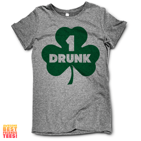 Drunk 1 Green on a super comfortable Shirts for sale at Awesome Best Friends' Tees