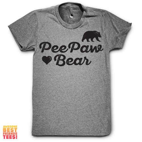 PeePaw Bear on a super comfortable Shirts for sale at Awesome Best Friends' Tees