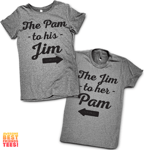 The Pam To His Jim, The Jim To Her Pam | Couples Shirts on a super comfortable Shirts for sale at Awesome Best Friends' Tees