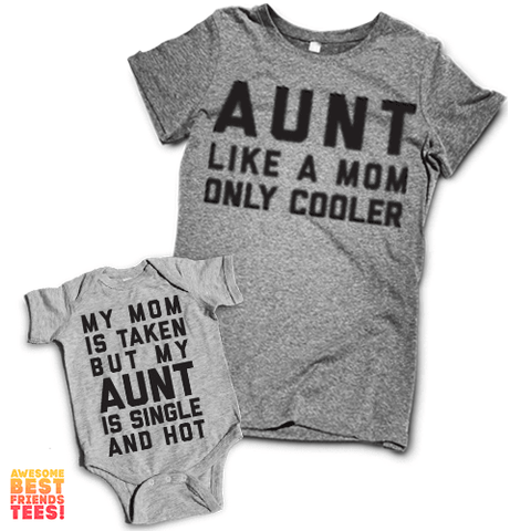 Aunt, Like A Mom, Only Cooler & My Mom Is Taken But My Aunt Is Single