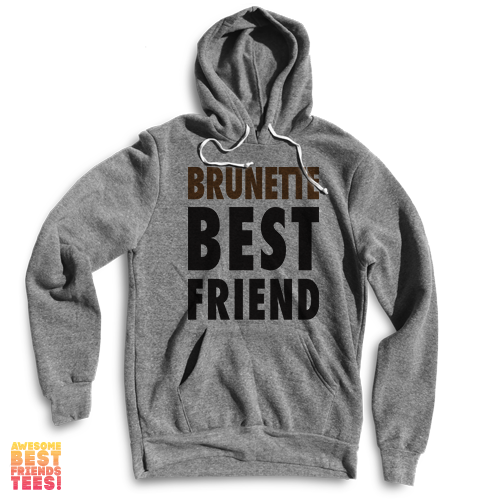 Brunette Best Friend | Hoodie on a super comfortable Sweaters for sale at Awesome Best Friends' Tees