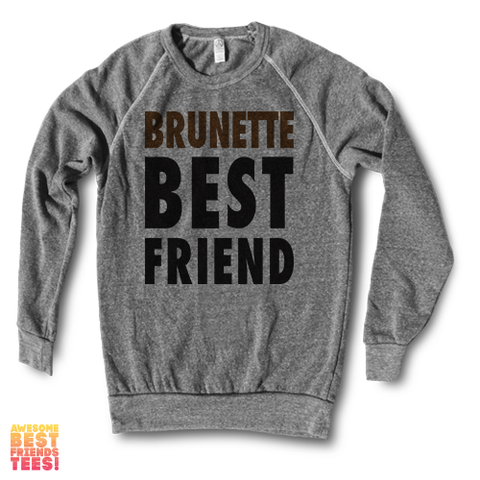 Brunette Best Friend | Crewneck Sweatshirt on a super comfortable Sweaters for sale at Awesome Best Friends' Tees