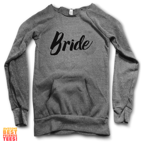 Bride | Maniac Sweater on a super comfortable Sweaters for sale at Awesome Best Friends' Tees
