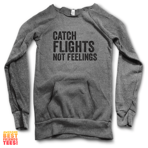 Catch Flights Not Feelings | Maniac Sweater on a super comfortable Sweaters for sale at Awesome Best Friends' Tees