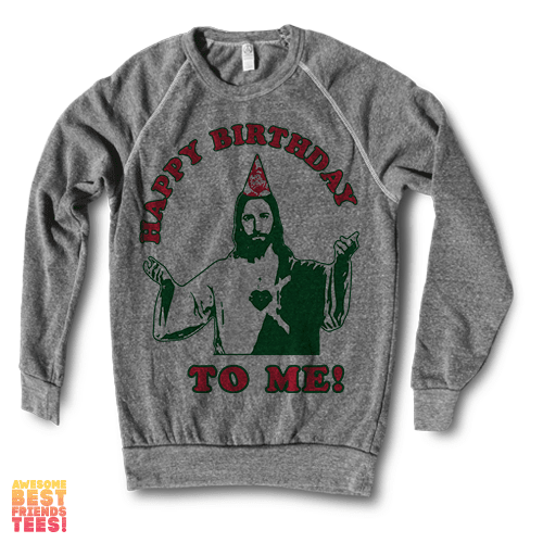 Happy Birthday To Me! | Crewneck Sweatshirt on a super comfortable Sweaters for sale at Awesome Best Friends' Tees