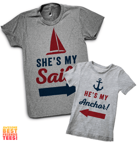 He's My Anchor, She's My Sail | Daddy & Me on a super comfortable Women's atg & Onesie hg for sale at Awesome Best Friends' Tees