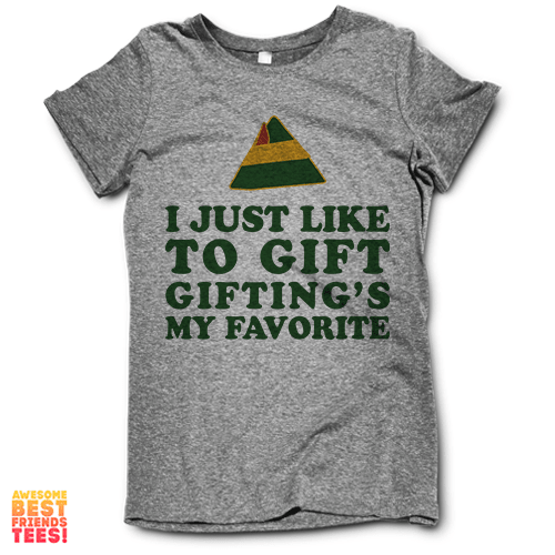 I Just Like To Gift, Gifting's My Favorite on a super comfortable Shirts for sale at Awesome Best Friends' Tees