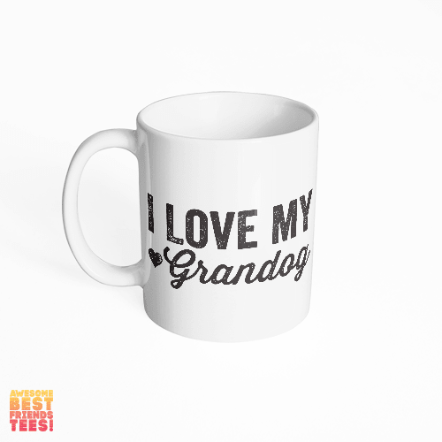 I Love My Grandog on a super comfortable mug for sale at Awesome Best Friends' Tees